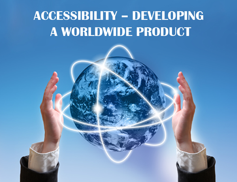 Accessibility – A vital aspect to consider while developing a worldwide product