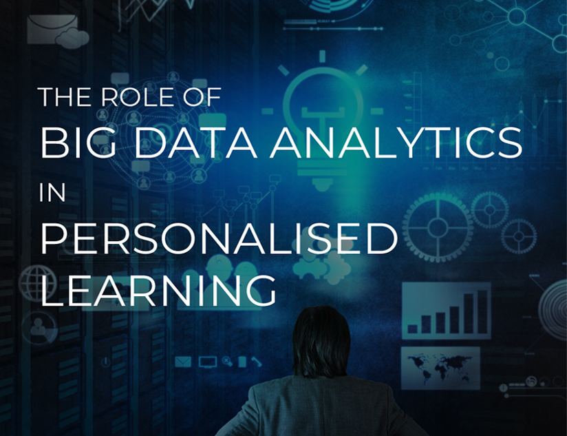 The Role of Big Data Analytics in Personalised Learning
