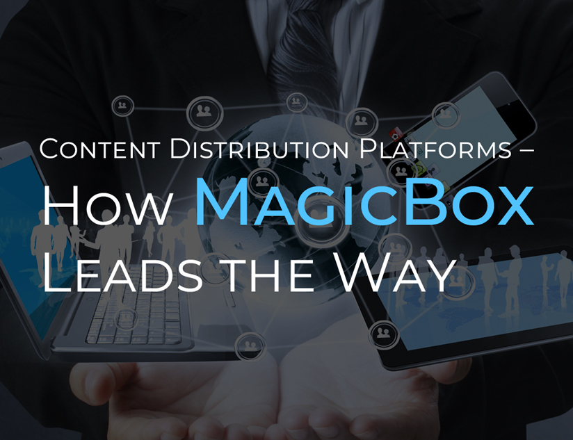 Content Distribution Platforms – How MagicBox<sup></noscript><img class=