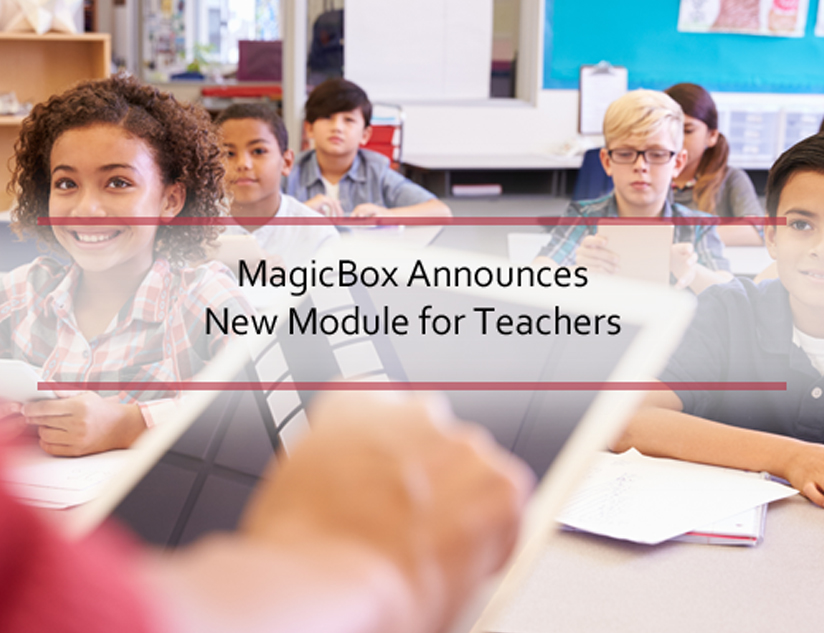 MagicBox<sup>TM</sup> Announces New Module for Teachers – Teacher's My Drive