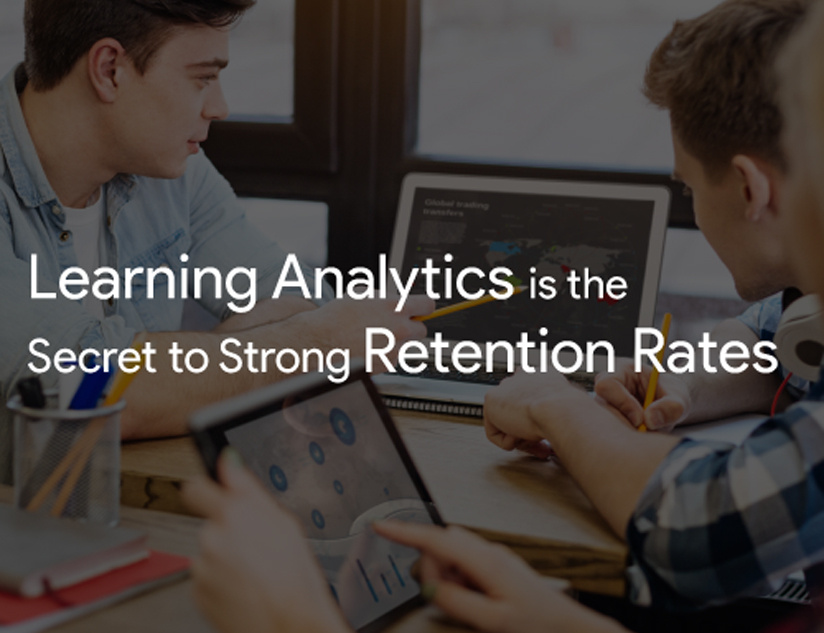 Learning Analytics is the Secret to Strong Retention Rates