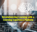 Revolutionizing Online Learning with a Learning Experience Platform (LXP)
