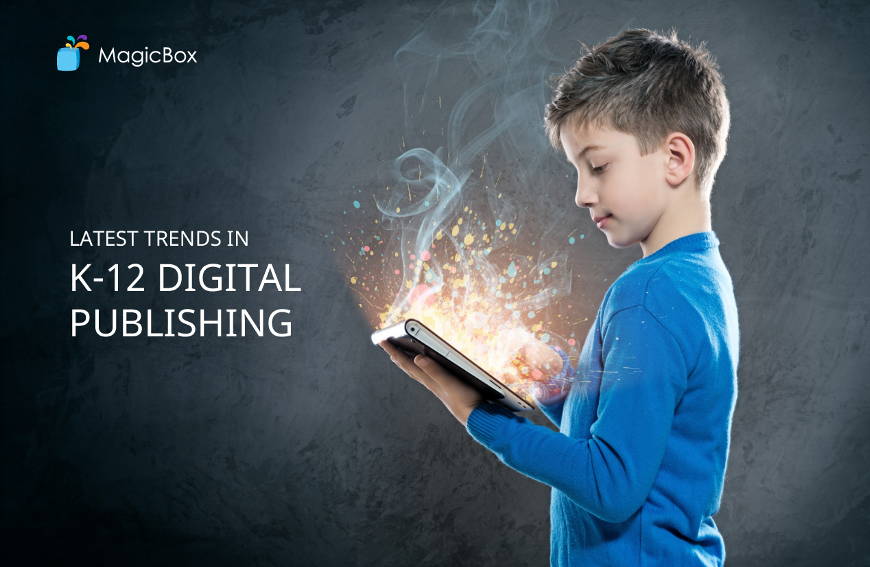 Latest Trends in K-12 Digital Publishing