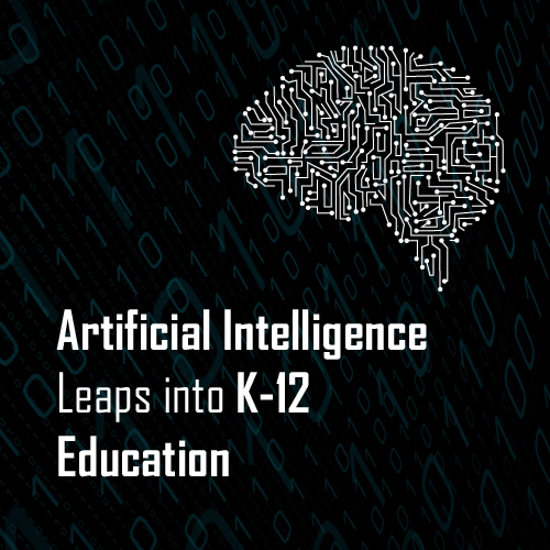 Artificial Intelligence Leaps into K-12 Education