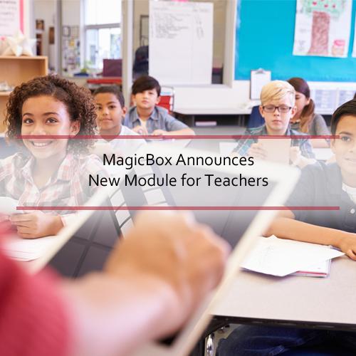 MagicBox<sup>TM</sup> Announces New Module for Teachers &#8211; Teacher&#8217;s My Drive