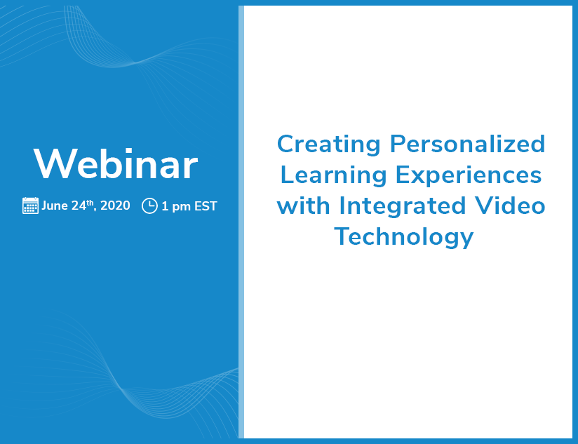 Webinar: Create Personalized Feedback Using Integrated Video Assessments